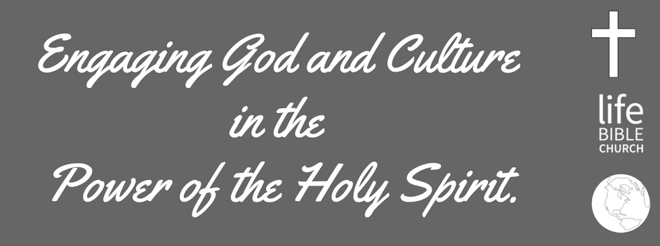 Engaging God and Culture in the Power of the Holy Spirit.