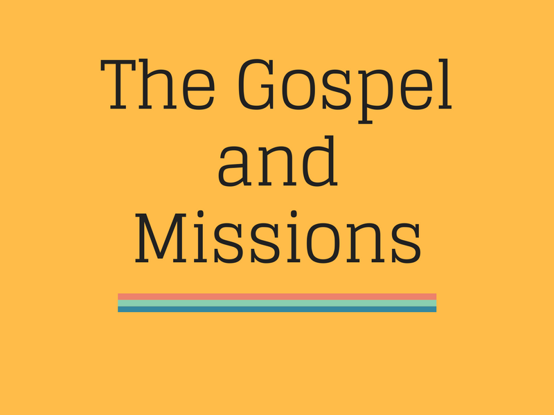 The Gospel and Missions: The Message