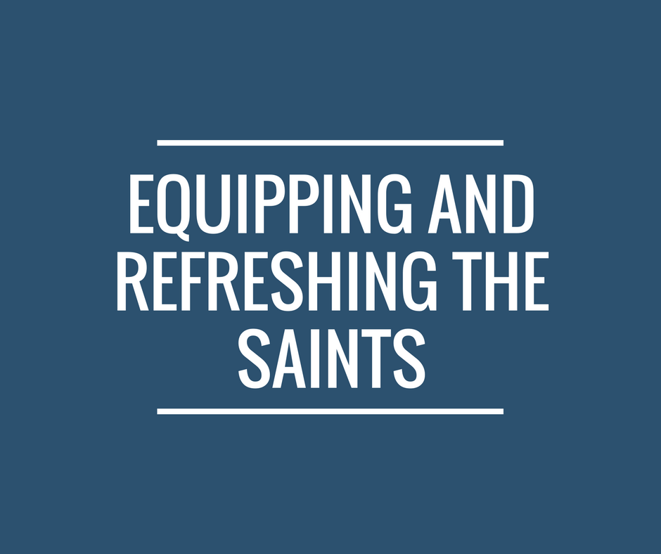equipping and refreshing the saints (1)