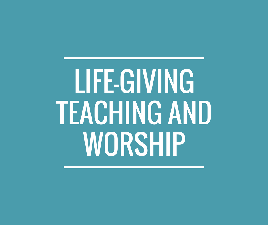 life giving teaching and worship (2)