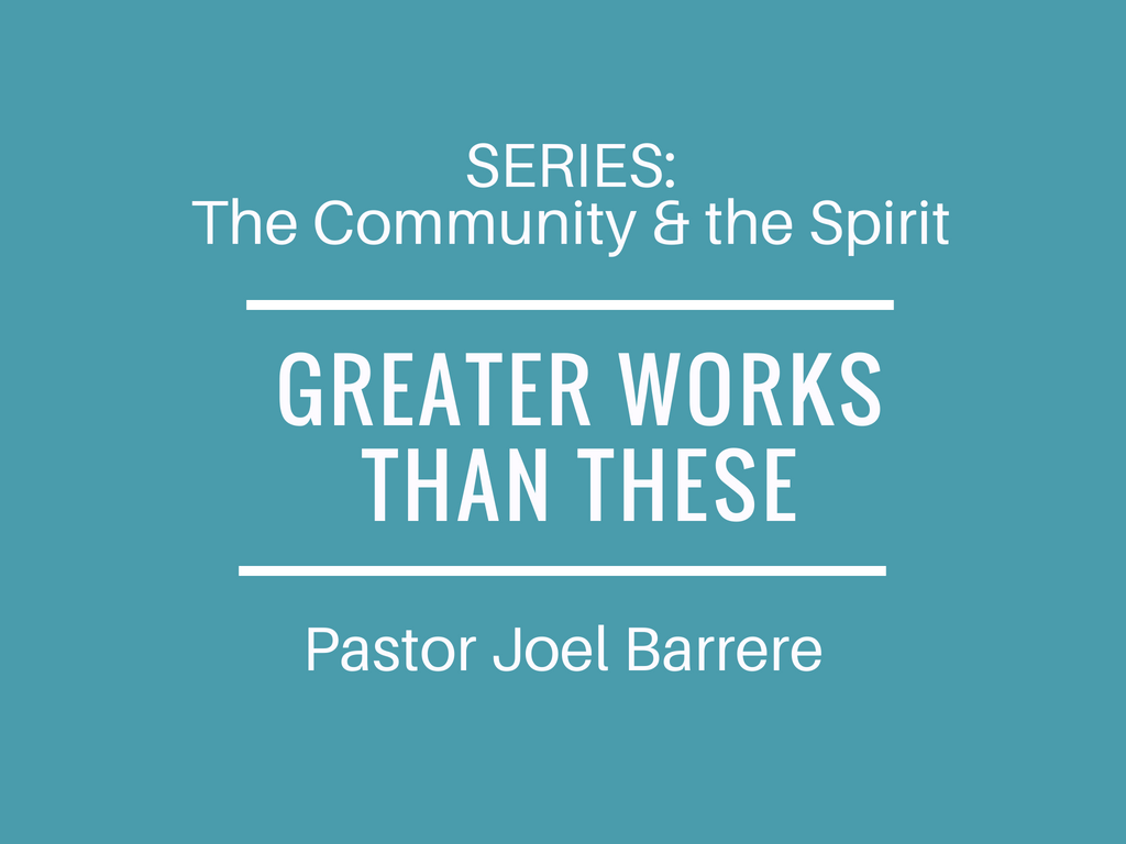 The Community and the Spirit: Greater works than these Image