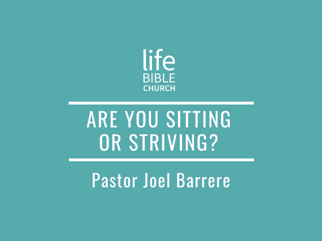 Are You Sitting or Striving?