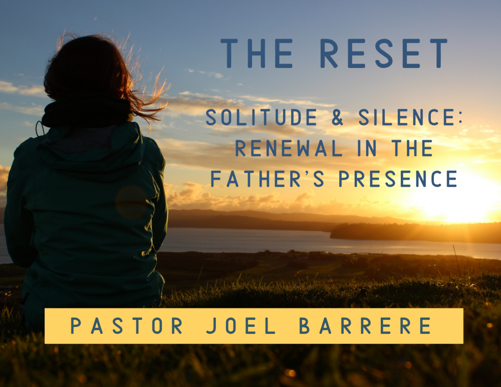 Solitude and Silence: Renewal in the Father\'s Presence