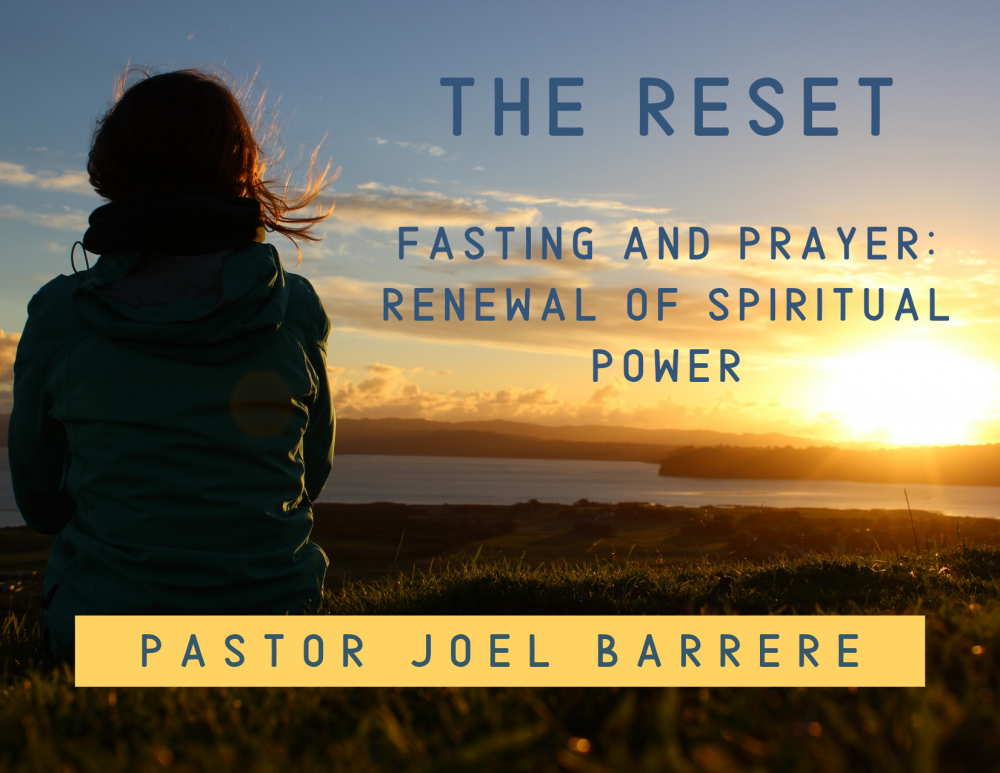 Fasting and Prayer- Renewal of Spiritual Power